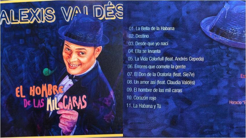 """Ya está aquí el disco de Alexis Valdés """"El Hombre de las Mil Caras"""""""